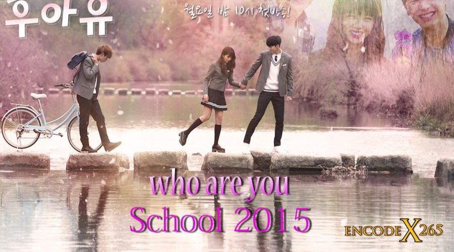 "Who Are You: School 2015: ""İyiler Her Zaman Kazanır"""